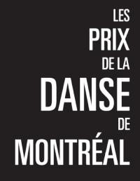 En association avec les Prix de la danse de Montréal pour une 5e année consécutive
